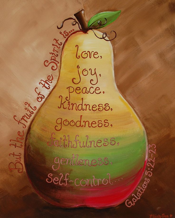 But the fruit of the Spirit is love, joy, peace, patience, kindness, goodness, faithfulness, gentleness, self-control ~ Galatians 5:22-23