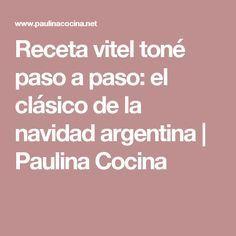 Receta vitel toné paso a paso: el clásico de la navidad argentina | Paulina Cocina