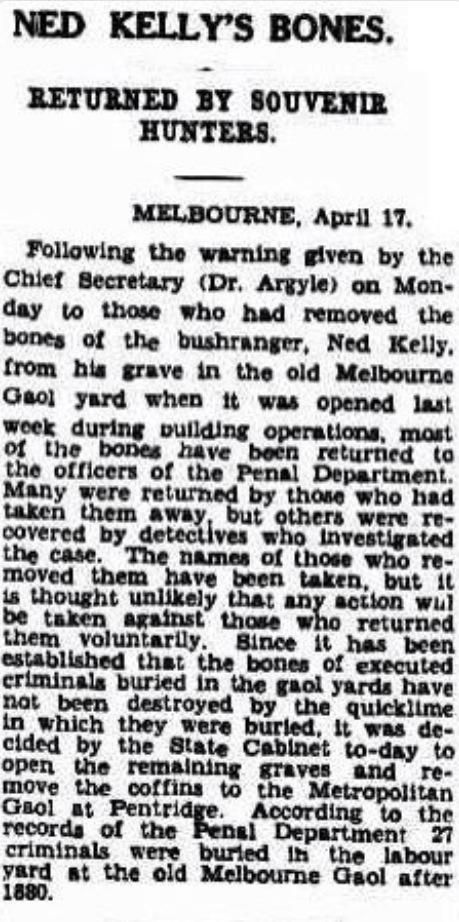 Ned Kelly's Bones On this day …….. 17th of April 1929 After the closure of the Old Melbourne Gaol in Russell st, the bodies of the condemned were exhumed and reinterred at Pentridge Prison. There was great excitement in Melbourne when Ned Kelly's body was discovered in 1924. On this day in 1929, Ned Kelly's bones were returned […]
