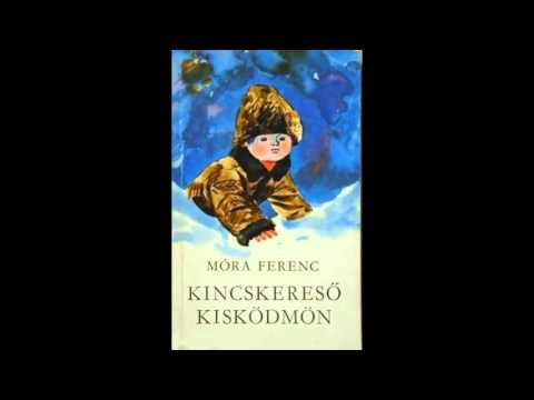 Móra Ferenc - Kincskereső kisködmön (hangoskönyv)