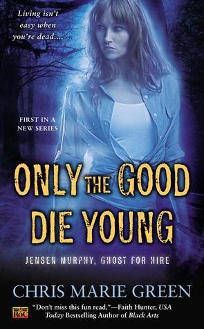 Только хорошие умирают молодыми. Крис Мария Грин - Only The Good Die Young - Chris Marie Green