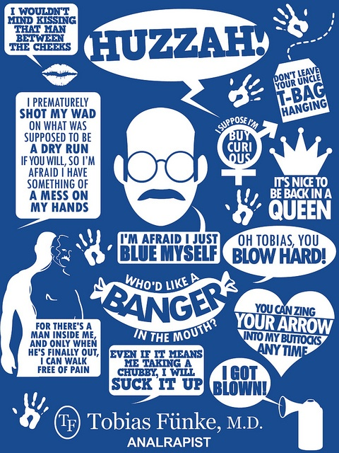 Tobias Funke is the best analrapist around.