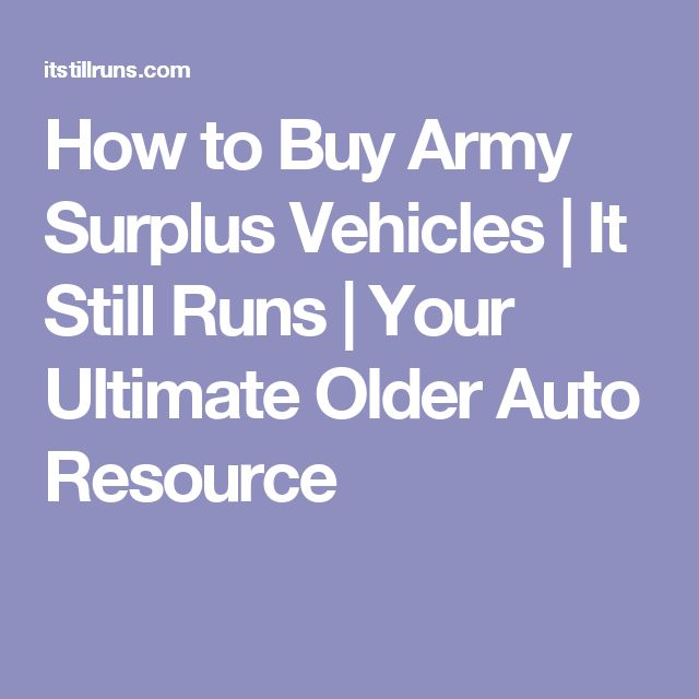 How to Buy Army Surplus Vehicles | It Still Runs | Your Ultimate Older Auto Resource