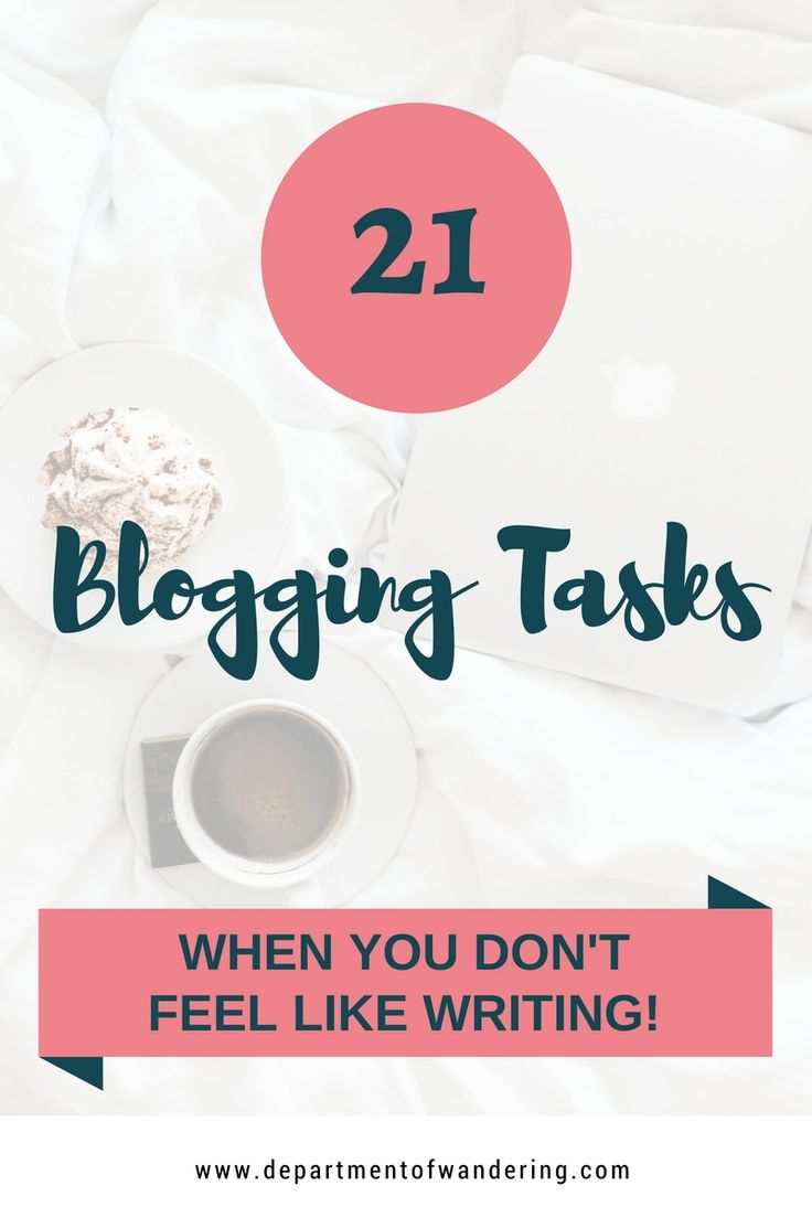 21 Blogging Tasks For When You Don't Feel Like Writing