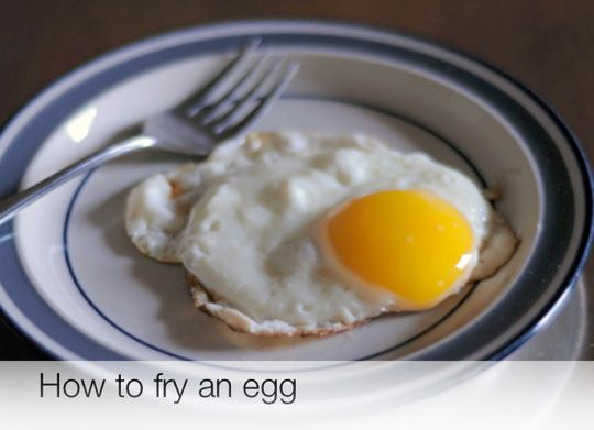 How to Fry an Egg:  The Video. How do you fry an egg? Do you do it fast, with a smear of butter? Or all bubbly, with lots of olive oil, like the Spanish do? Here's one basic way to fry an egg — it's simple and foolproof.