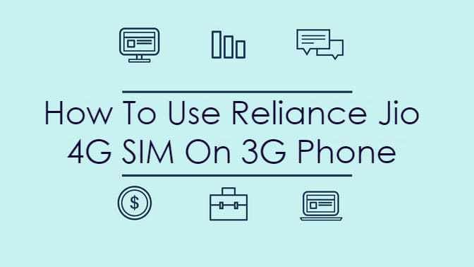 How To Use Jio Sim in 3G Phone