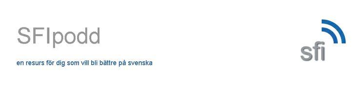 SFIpodd - inte en app men en ny sajt från Centrumvux i Haninge. Bokmärk den på elevernas paddor. Hörförståelse på tre olika nivåer, där jag tror att S kommer att passa våra elever bäst. Eleverna kan ladda ner poddarna i sina telefoner.