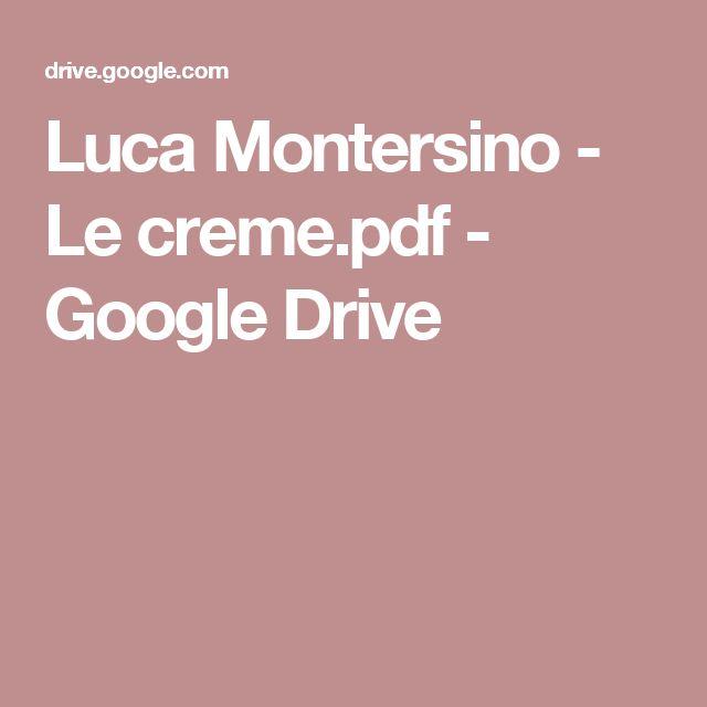Luca Montersino - Le creme.pdf - Google Drive