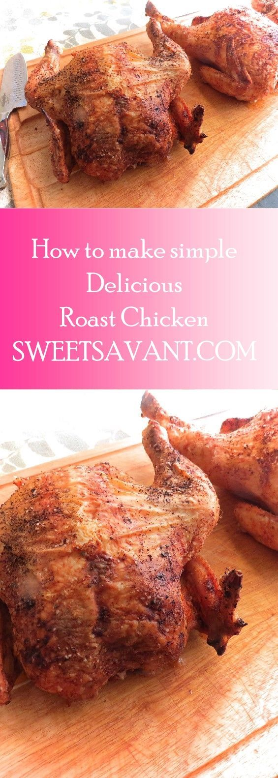 Roast chicken recipe how to make simple, delicious roast chicken http://sweetsavant.com America's best food blog