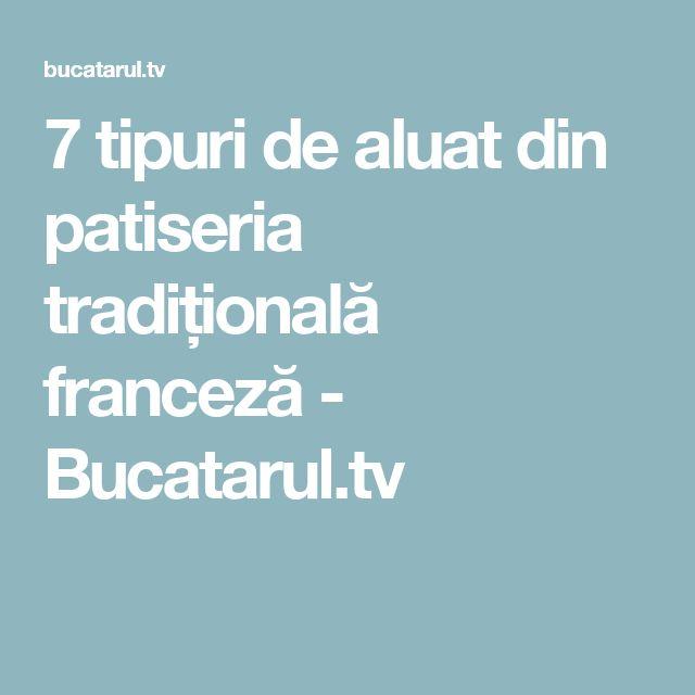 7 tipuri de aluat din patiseria tradițională franceză - Bucatarul.tv