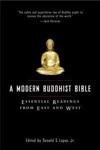 The first book to bring together the key texts of modern Buddhism