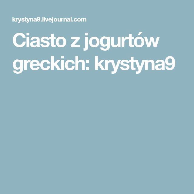 Ciasto z jogurtów greckich: krystyna9