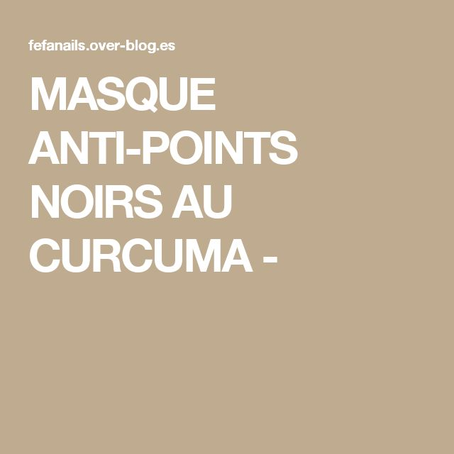 MASQUE ANTI-POINTS NOIRS AU CURCUMA -