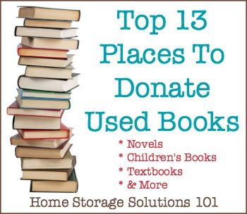 The top 13 places to donate used books, ranging from novels and general book types to kids books and textbooks {on Home Storage Solutions 101}