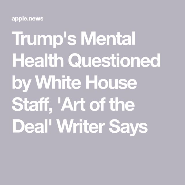 Trump's Mental Health Questioned by White House Staff, 'Art of the Deal' Writer Says