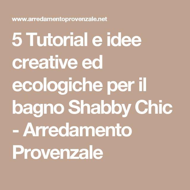 5 Tutorial e idee creative ed ecologiche per il bagno Shabby Chic - Arredamento Provenzale