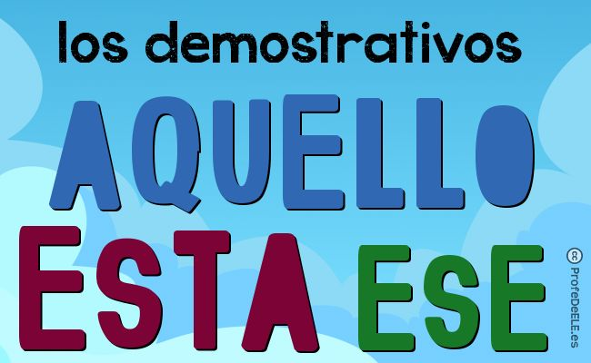 Los demostrativos en español. Presentación con vídeo y actividad online. Nivel A1/A2   ProfeDeELE.es