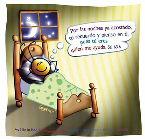 In the evening already in bed I remember you and think of you , then you're who helps me . Psalm 63 : 6 Pechi Semillitas