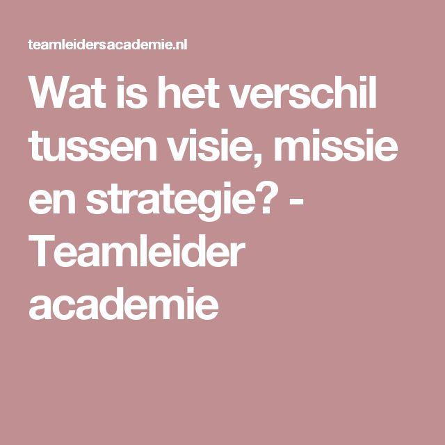 Wat is het verschil tussen visie, missie en strategie? - Teamleider academie