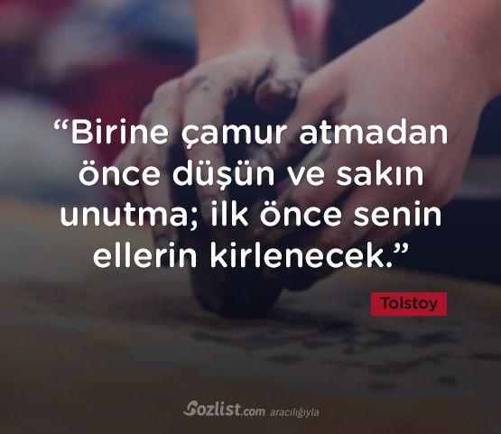 """""""Birine çamur atmadan önce düşün ve sakın unutma; ilk önce senin ellerin kirlenecek."""" #tolstoy #sözleri #yazar #şair #kitap #şiir #özlü #anlamlı #sözler"""