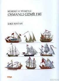 Kürekli ve Yelkenli Osmanlı Gemileri (ciltli)