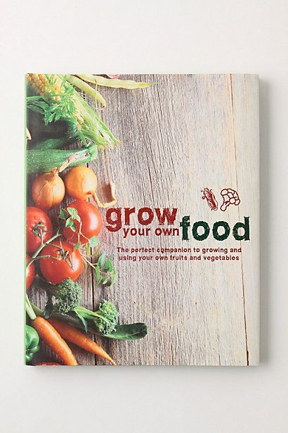 Grow Your Own Food #anthropologie