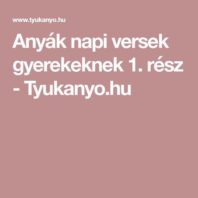 Anyák napi versek gyerekeknek 1. rész - Tyukanyo.hu