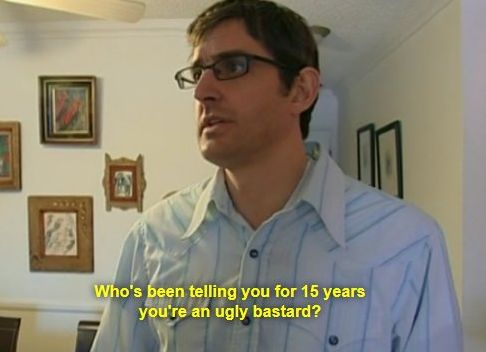 When your sibling eats the food you'd been saving in the fridge: | 19 Times Louis Theroux Was The Most Relatable Man In The World