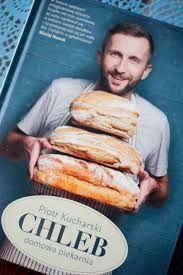 Znalezione obrazy dla zapytania chleb piotr kucharski