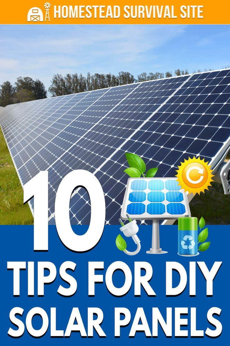 10 Tips For Diy Solar Panels Homestead Survival Site In 2020 Diy Solar Panel Diy Solar Solar