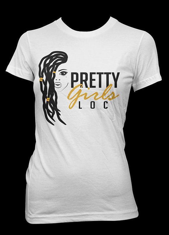 Pretty Girls Loc t-shirt by Lovelocs on Etsy