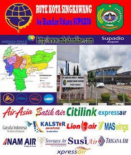 Rute Kota Singkawang ke Bandar Udara Supadio | Mbah Online