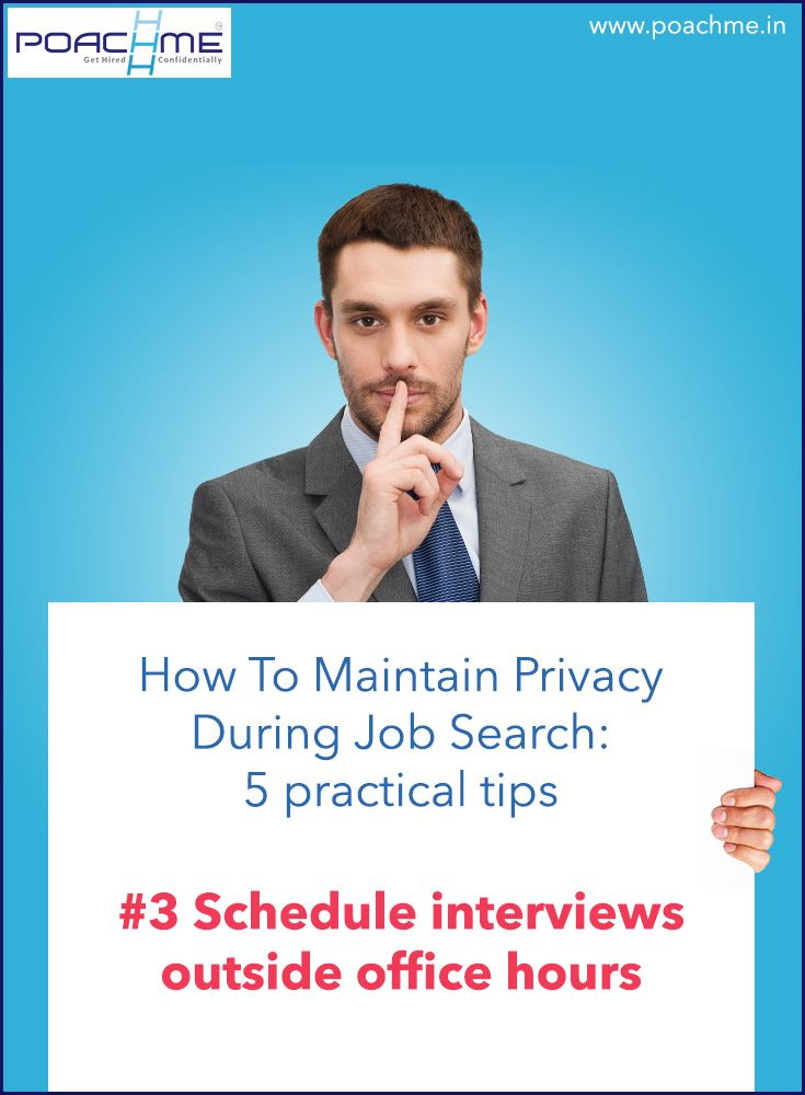 """#3 Schedule interviews outside office hours. Read our blog post """"How to maintain privacy while searching for a job: 5 practical tips"""" http://www.poachme.in/blog/how-to-maintain-privacy-while-searching-for-a-job-5-practical-tips?utm_source=pinterest&utm_medium=image&utm_campaign=quote03-whyconfidentiality-c02-jan16 #poachmein #jobs #handshake"""