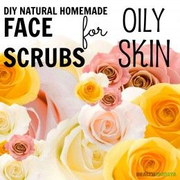 Awesome DIY face scrubs for those with oily skin issues! All natural, pure, safe and lovingly homemade recipes!