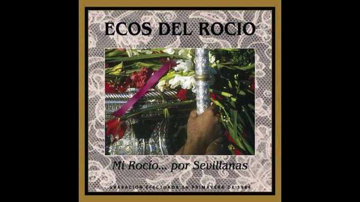 Ecos del Rocio - Campesina flor divina (Mi Rocio 1984) #sevillanas
