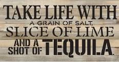 'Take Life with a Grain of Salt - and a Shot of Tequila' by Rachel Anderson Textual Art on Plaque Artistic Reflections