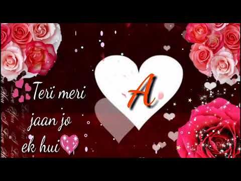 A Letter Whatsapp Status A Name Whatsapp Status A Alphabet Whatsapp Status Youtube Romantic Songs Video Latest Video Songs Miss U My Love