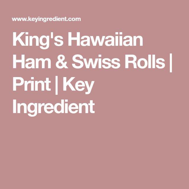 King's Hawaiian Ham & Swiss Rolls | Print | Key Ingredient