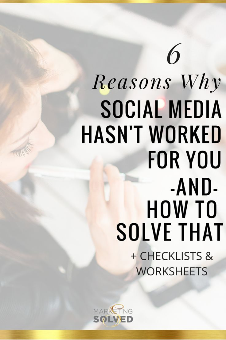 6 Reasons Why Social Media Hasn't Worked For You And How To Solve That - Marketing Solved