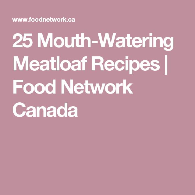 25 Mouth-Watering Meatloaf Recipes | Food Network Canada