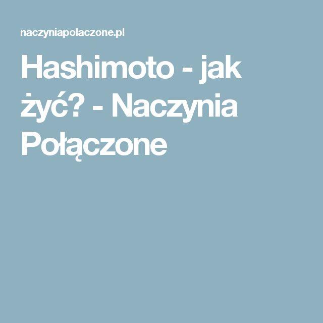 Hashimoto - jak żyć? - Naczynia Połączone