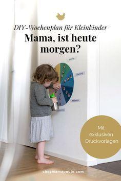 DIY-Wochenplaner für Kinder (natürlich inkl. Druckvorlagen): Wie Kinder lernen Zeit zu verstehen.