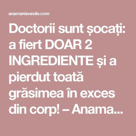 Doctorii sunt șocați: a fiert DOAR 2 INGREDIENTE și a pierdut toată grăsimea în exces din corp! – Anamaria Vasile