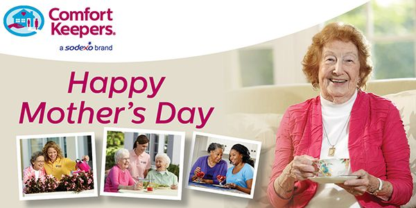 Comfort Keepers May Newsletter - Happy Mother's Day