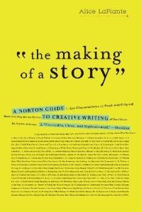 The Making of a Story: A Norton Guide to Creative Writing: Alice LaPlante: 9780393337082: Amazon.com: Books