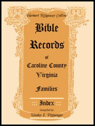 Bible Records of Caroline County, Virginia Families: Index