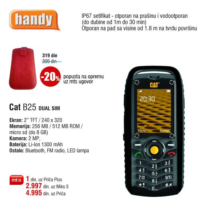 CAT B25 DUAL SIM, već za 1 din. uz Mt:s ugovor. http://www.handy.rs/sr/p/cat/b25-dual-sim