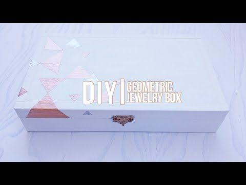 DIY Geometric Jewellery Box  - La creme