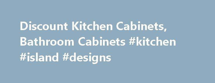 Discount Kitchen Cabinets, Bathroom Cabinets #kitchen #island #designs http://kitchens.nef2.com/discount-kitchen-cabinets-bathroom-cabinets-kitchen-island-designs/  #custom kitchen cabinets # I recently bought the New Yorker Cabinets online at thecabinetfactory.com and I LOVE them. I was definitly a little skeptical about making such a large purchase over the internet but I found [ ] I searched on google for kitchen cabinets and found The Cabinet Factory s Website. I found the website well…