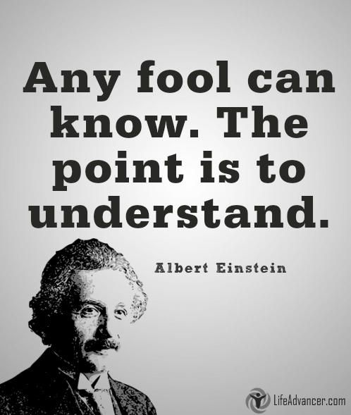 Any fool can know. The point is to understand via @lifeadvancer | http://ift.tt/1OwBiCk